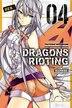 Dragons Rioting, Vol. 4 by Tsuyoshi Watanabe