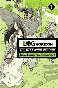 Log Horizon: The West Wind Brigade, Vol. 1 by Mamare Touno