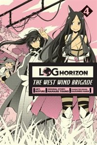 Log Horizon: The West Wind Brigade, Vol. 4 by Mamare Touno
