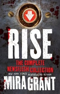 Book Rise: The Complete Newsflesh Collection by Mira Grant