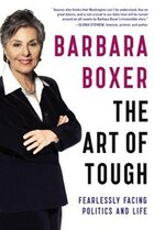 The Art Of Tough: Fearlessly Facing Politics And Life
