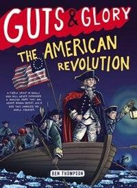 Guts & Glory: The American Revolution