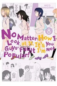 No Matter How I Look At It, It's You Guys' Fault I'm Not Popular!, Vol. 8 by Nico Tanigawa