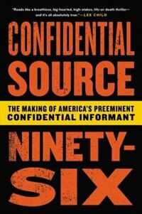 Book C.s. 96: My Two Decades As Law Enforcement¿s Preeminent Confidential Source by C.s. 96