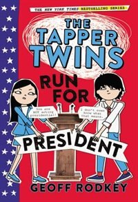 Book The Tapper Twins Run For President by Geoff Rodkey