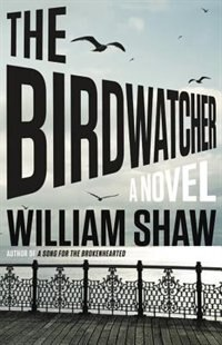 Book The Birdwatcher by William Shaw
