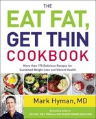 The Eat Fat, Get Thin Cookbook: More Than 175 Delicious Recipes For Sustained Weight Loss And…