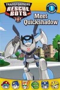 Transformers Rescue Bots: Meet Quickshadow