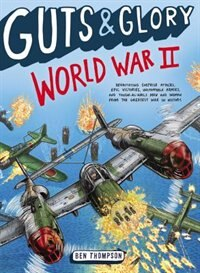 Book Guts & Glory: World War Ii by Ben Thompson