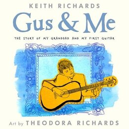 Book Gus & Me: The Story Of My Granddad And My First Guitar by Keith Richards