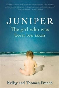 Book Juniper: The Girl Who Was Born Too Soon by Kelley French