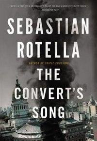 Book The Convert's Song: A Novel by SEBASTIAN ROTELLA
