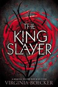 The King Slayer by Virginia Boecker