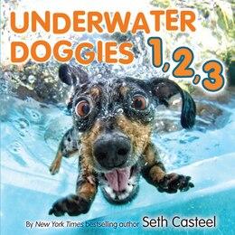Book Underwater Doggies 1,2,3 by Seth Casteel