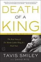 Death Of A King: The Real Story Of Dr. Martin Luther King Jr.'s Final Year