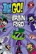Teen Titans Go! (tm): Brain Food by Jennifer Fox