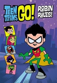 Book Teen Titans Go! (tm):  Robin Rules! by Annie Auerbach