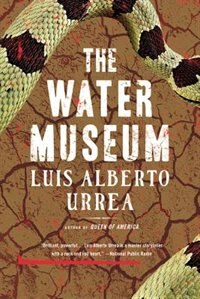 The Water Museum: Stories by Luis Alberto Urrea