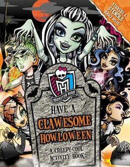 Book Monster High: Have A Clawesome Howloween: A Creepy-cool Activity Book by Pollygeist Danescary