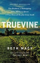 Book Truevine: Two Brothers, A Kidnapping, And A Mother's Quest: A True Story Of The Jim Crow South by Beth Macy