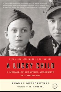 Book A Lucky Child: A Memoir Of Surviving Auschwitz As A Young Boy by Thomas Buergenthal