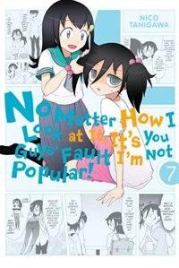 No Matter How I Look At It, It's You Guys' Fault I'm Not Popular!, Vol. 7