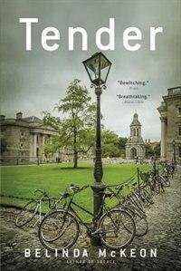 Book Tender: A Novel by Belinda McKeon