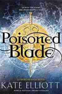 Poisoned Blade by Kate Elliott