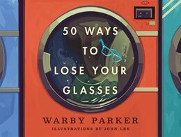 Book 50 Ways To Lose Your Glasses by Warby Parker