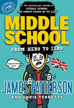 Book Middle School: From Hero To Zero by James Patterson