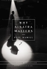 Why Sinatra Matters: Anniversary Edition