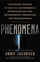 Phenomena: The Secret History Of The U.s. Government's Investigations Into Extrasensory Perception…