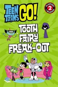 Book Teen Titans Go! (tm): Tooth Fairy Freak-out by Jennifer Fox
