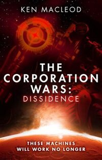 Book The Corporation Wars: Dissidence by Ken Macleod