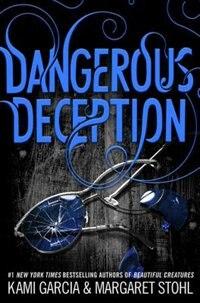 Book Dangerous Deception by Kami Garcia