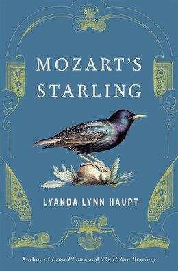 Book Mozart's Starling by Lyanda Lynn Haupt