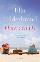 Book Here's To Us by Elin Hilderbrand