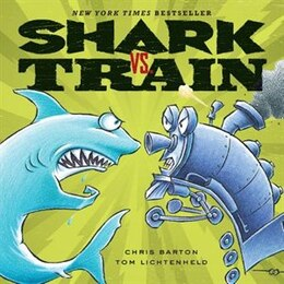 Book Shark Vs. Train by Chris Barton