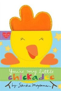 Book You're My Little Chickadee by Sandra Magsamen