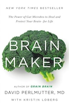 Brain Maker: The Power Of Gut Microbes To Heal And Protect Your Brainâ?for Life