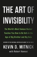 The Art Of Invisibility: The World's Most Famous Hacker Teaches You How To Be Safe In The Age Of…