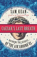 Book Caesar's Last Breath: Decoding The Secrets Of The Air Around Us by Sam Kean
