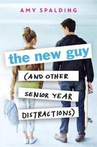 Book The New Guy (and Other Senior Year Distractions) by Amy Spalding