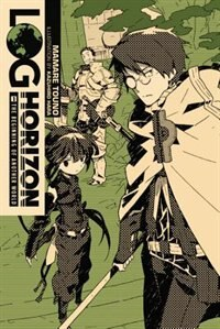 Log Horizon, Vol. 1 (light Novel): The Beginning Of Another World