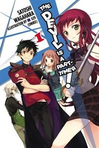 The Devil Is A Part-timer!, Vol. 1 (light Novel) by Satoshi Wagahara
