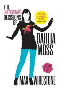 Book The Unfortunate Decisions Of Dahlia Moss by Max Wirestone