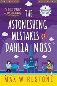 The Astonishing Mistakes Of Dahlia Moss