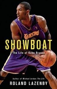 Showboat: The Life Of Kobe Bryant
