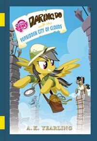 My Little Pony: Daring Do And The Forbidden City Of Clouds