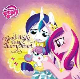 Book My Little Pony: Good Night, Baby Flurry Heart by Michael Vogel